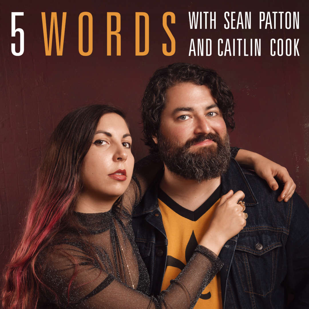 Album Artwork for 5 Words with Sean Patton and Caitlin Cook