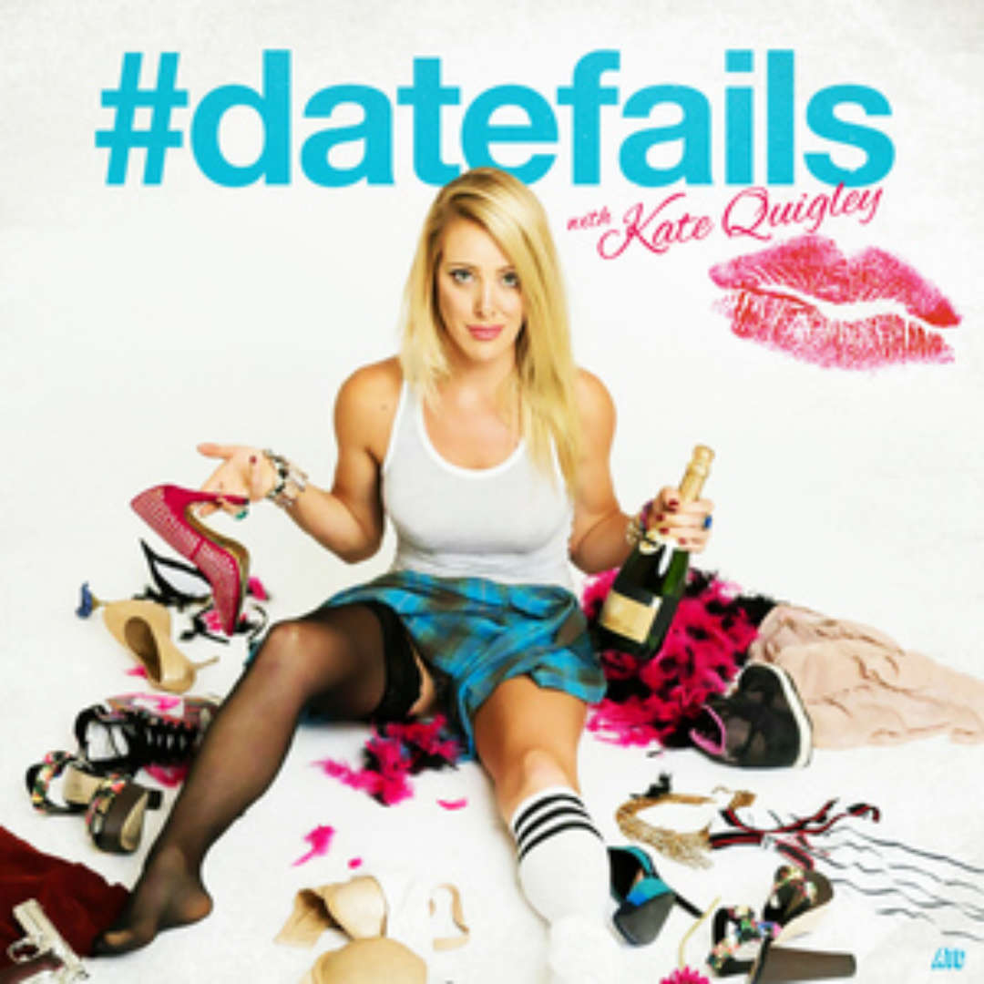 Album Artwork for #DateFails w/ Kate Quigley